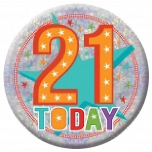 21 Today Holographic Badge 15cm