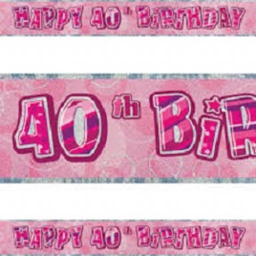 Happy 40th Birthday Pink Prismatic Banner 2.74m